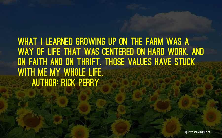 Hard Life Growing Up Quotes By Rick Perry