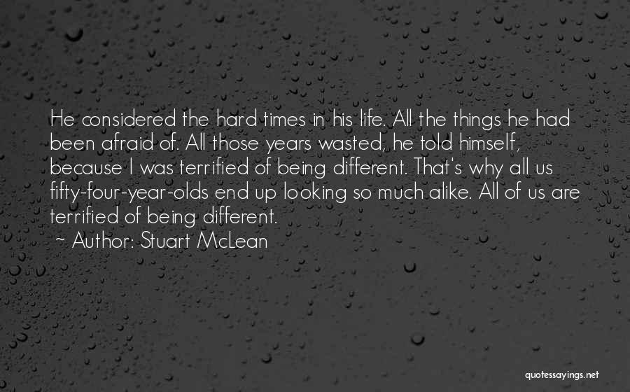 Hard Life Growing Up Quotes By Stuart McLean