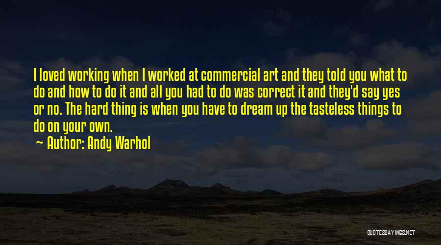Hard Things Quotes By Andy Warhol