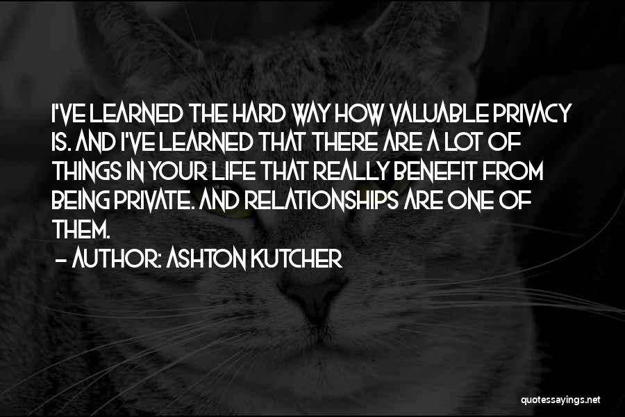 Hard Things Quotes By Ashton Kutcher