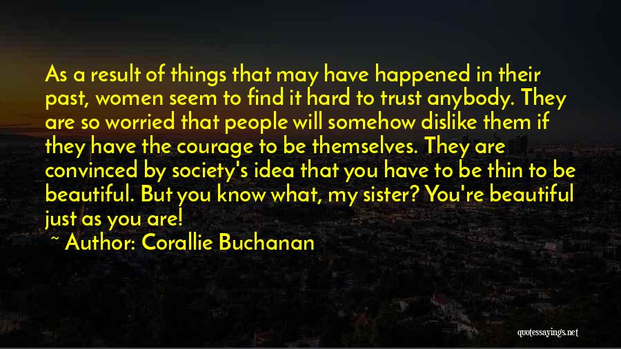 Hard Things Quotes By Corallie Buchanan