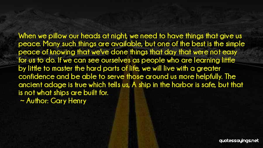 Hard Things Quotes By Gary Henry