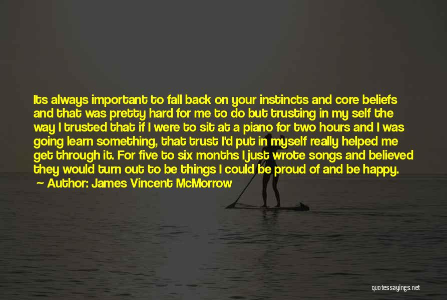 Hard Things Quotes By James Vincent McMorrow
