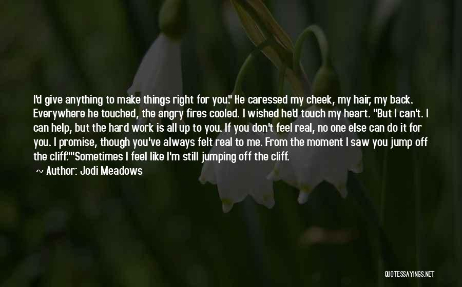 Hard Things Quotes By Jodi Meadows
