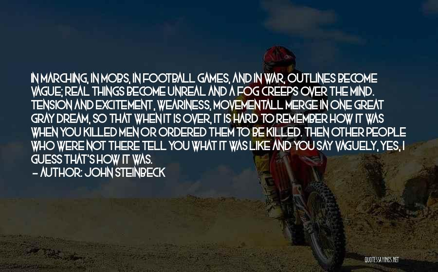 Hard Things Quotes By John Steinbeck