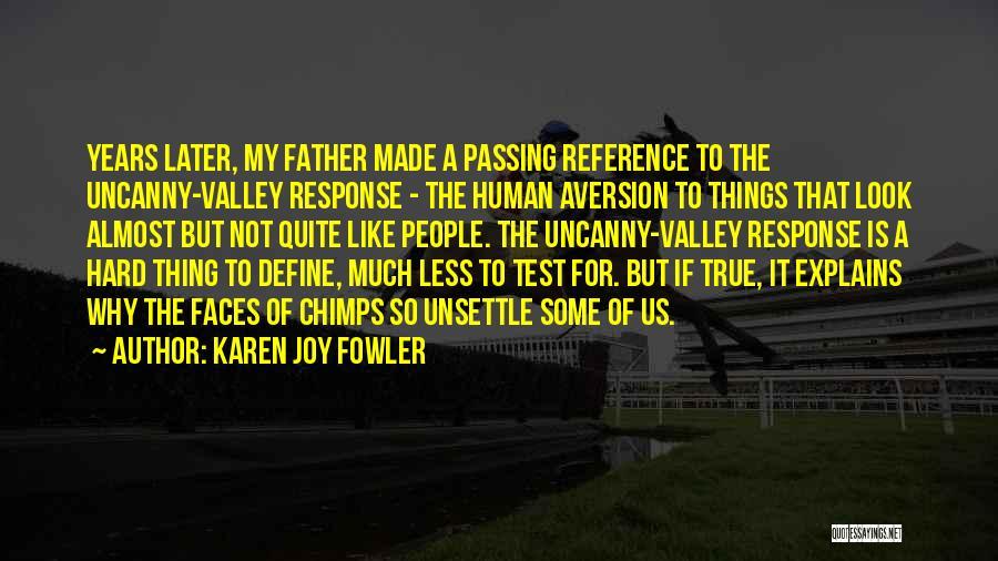 Hard Things Quotes By Karen Joy Fowler