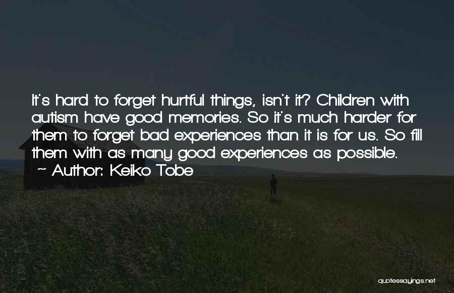 Hard Things Quotes By Keiko Tobe
