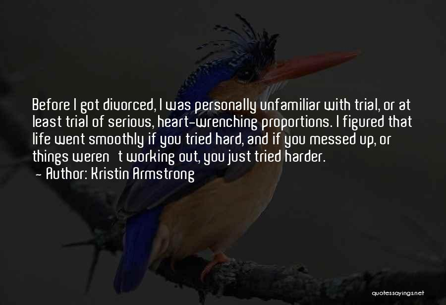 Hard Things Quotes By Kristin Armstrong
