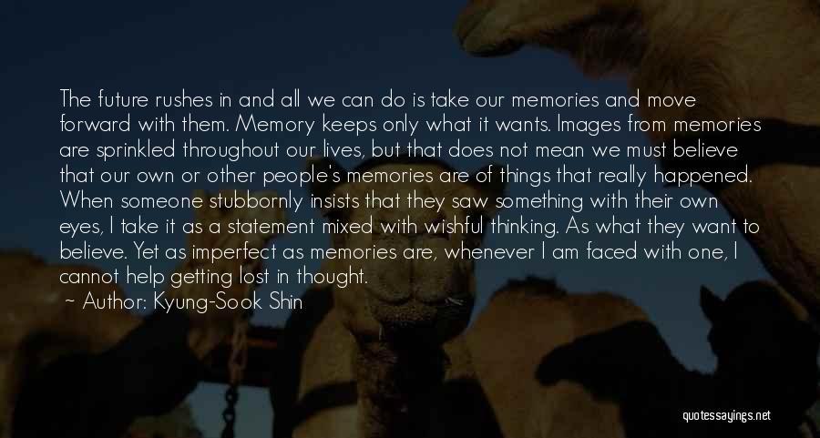 Hard Things Quotes By Kyung-Sook Shin