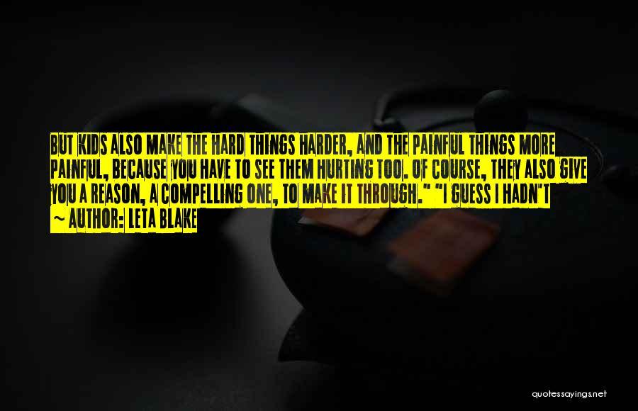 Hard Things Quotes By Leta Blake