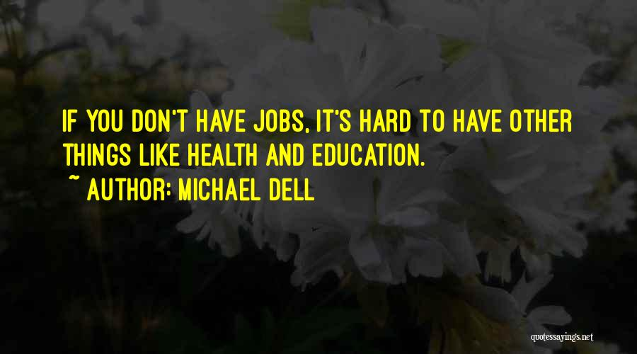 Hard Things Quotes By Michael Dell