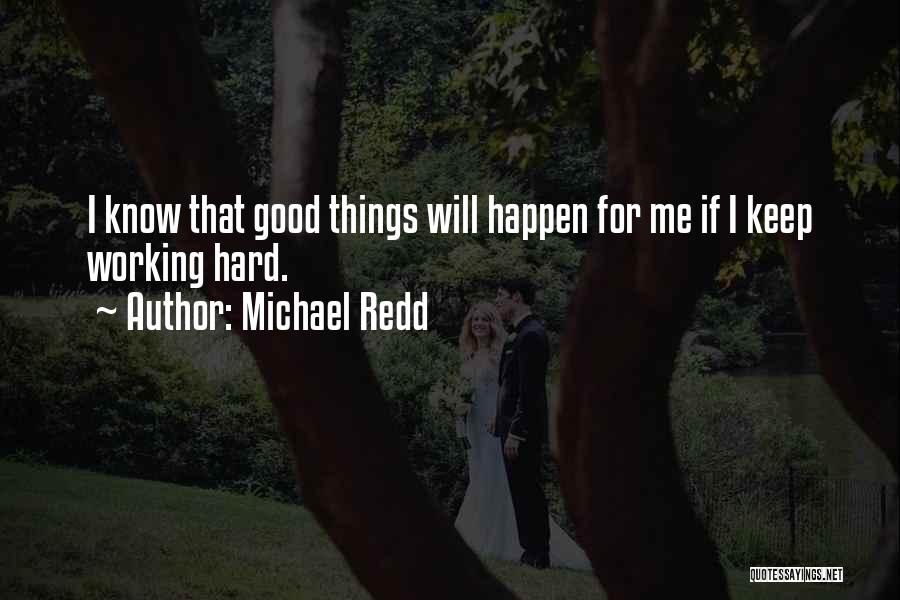 Hard Things Quotes By Michael Redd
