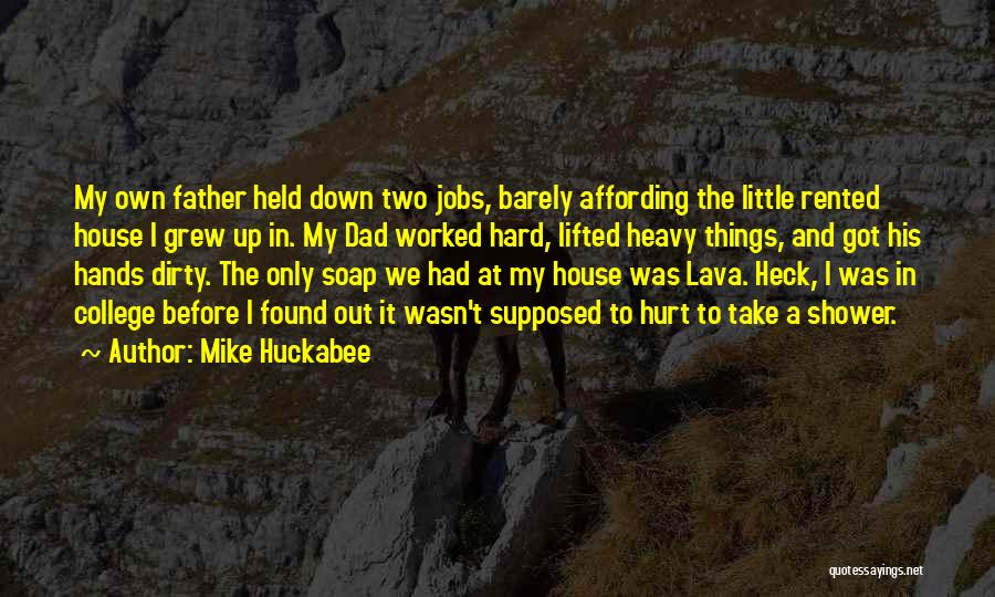 Hard Things Quotes By Mike Huckabee