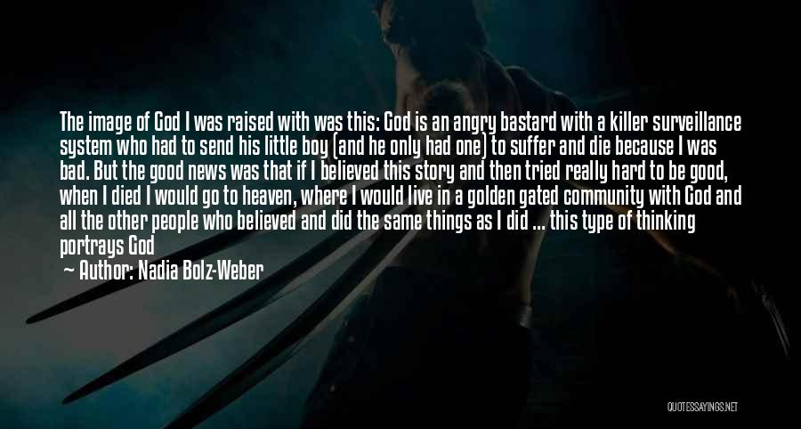 Hard Things Quotes By Nadia Bolz-Weber