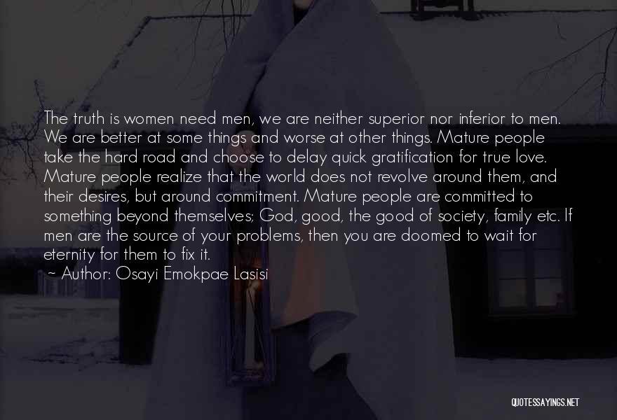 Hard Things Quotes By Osayi Emokpae Lasisi