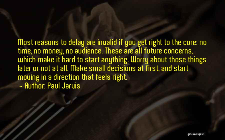 Hard Things Quotes By Paul Jarvis