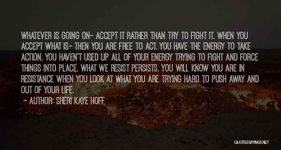 Hard Things Quotes By Sheri Kaye Hoff