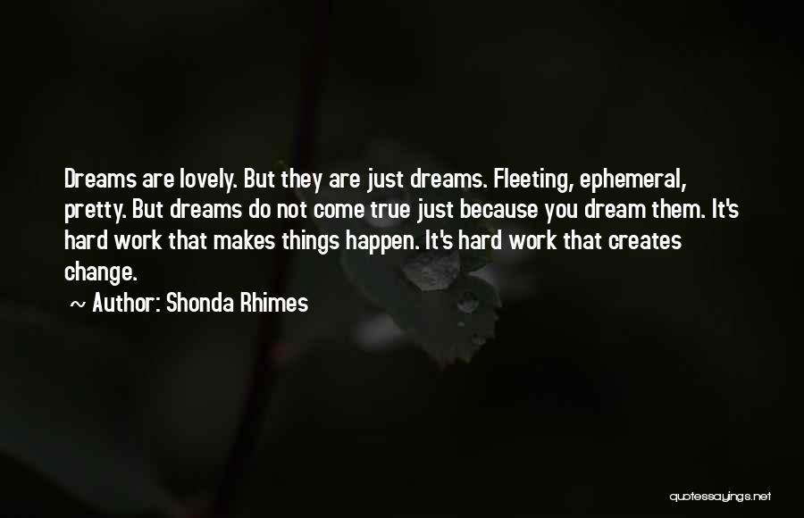 Hard Things Quotes By Shonda Rhimes