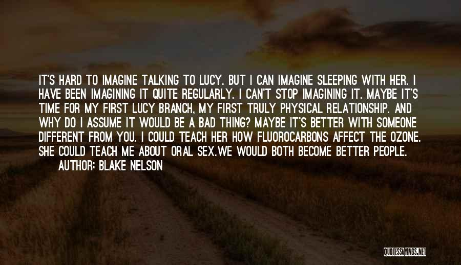 Hard Time Sleeping Quotes By Blake Nelson