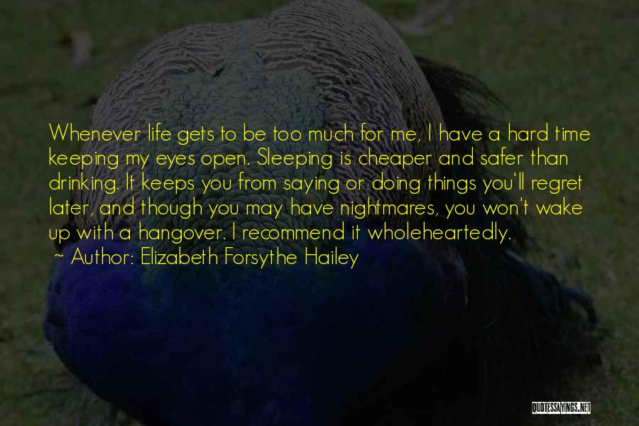 Hard Time Sleeping Quotes By Elizabeth Forsythe Hailey
