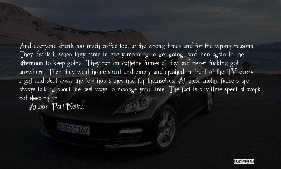 Hard Time Sleeping Quotes By Paul Neilan