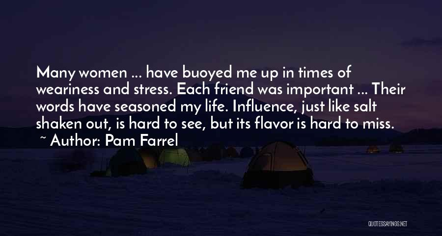 Hard Times In Friendship Quotes By Pam Farrel