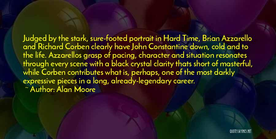 Hard To Grasp Quotes By Alan Moore