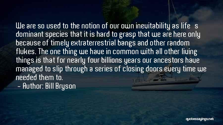 Hard To Grasp Quotes By Bill Bryson