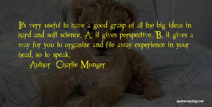 Hard To Grasp Quotes By Charlie Munger