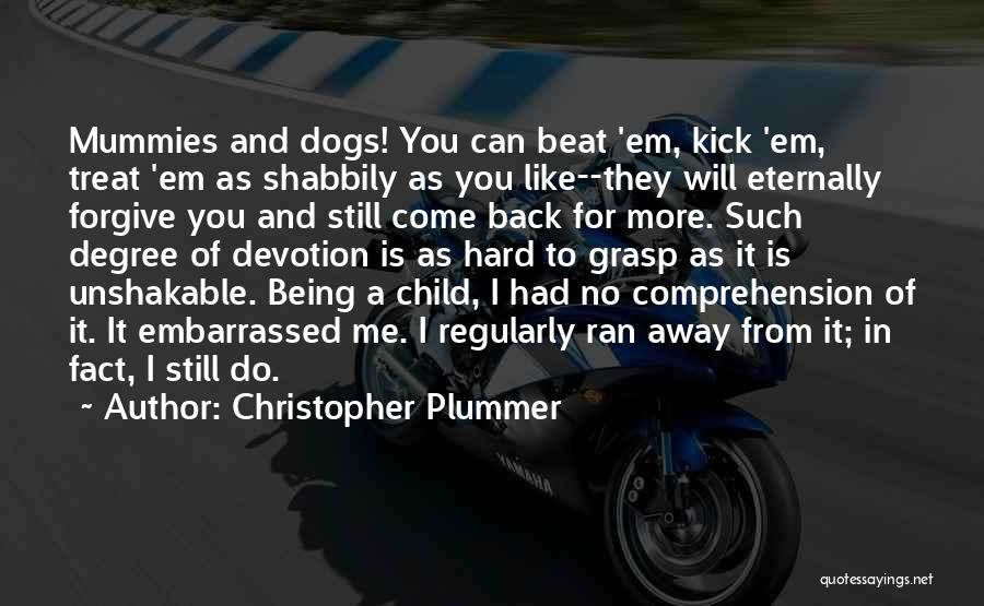 Hard To Grasp Quotes By Christopher Plummer