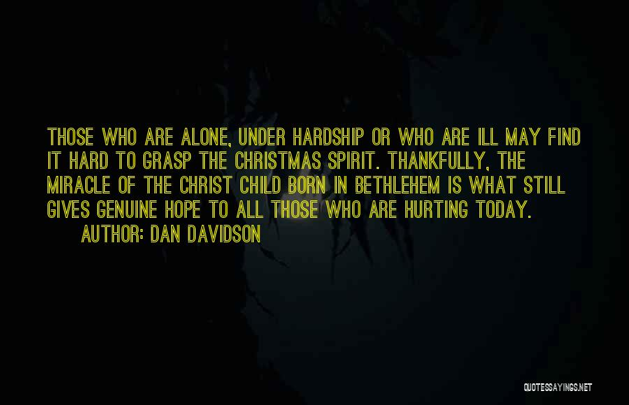 Hard To Grasp Quotes By Dan Davidson
