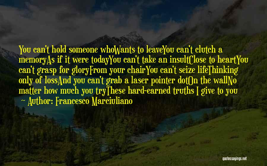 Hard To Grasp Quotes By Francesco Marciuliano