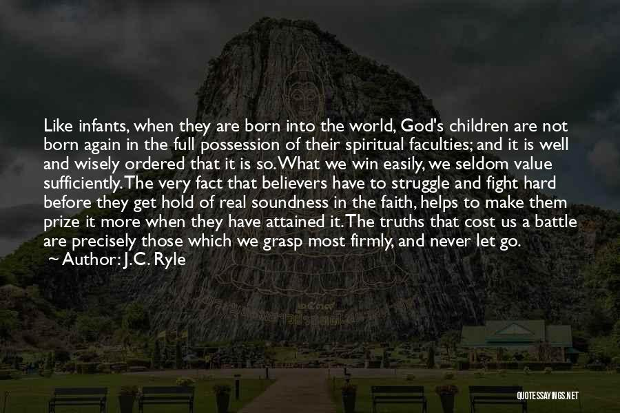 Hard To Grasp Quotes By J.C. Ryle