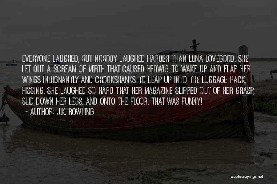 Hard To Grasp Quotes By J.K. Rowling