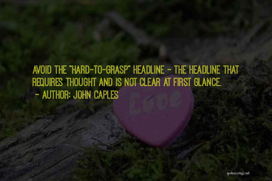 Hard To Grasp Quotes By John Caples