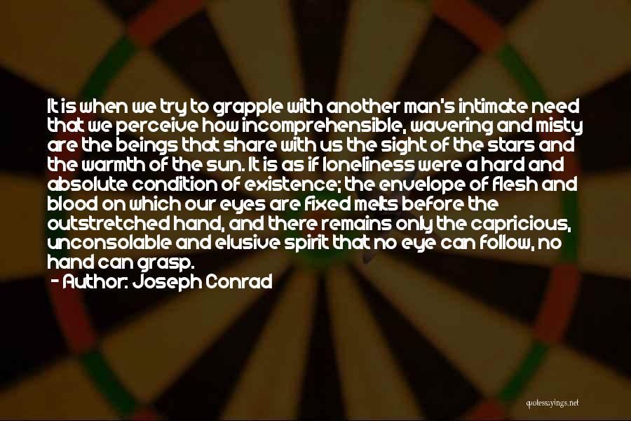 Hard To Grasp Quotes By Joseph Conrad