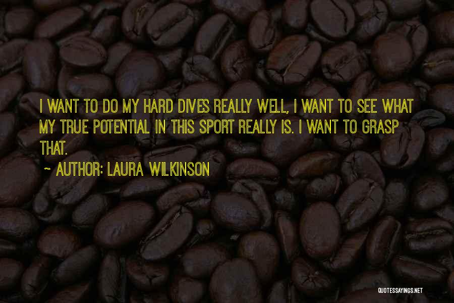 Hard To Grasp Quotes By Laura Wilkinson