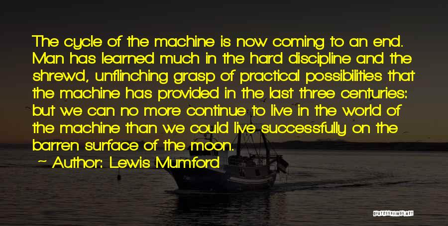 Hard To Grasp Quotes By Lewis Mumford