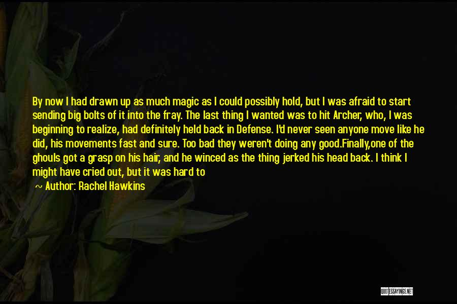 Hard To Grasp Quotes By Rachel Hawkins