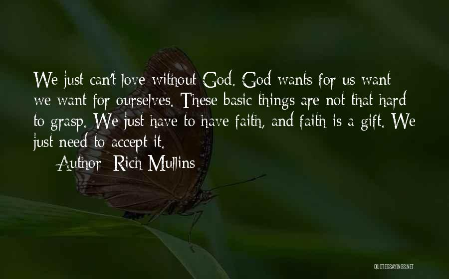 Hard To Grasp Quotes By Rich Mullins