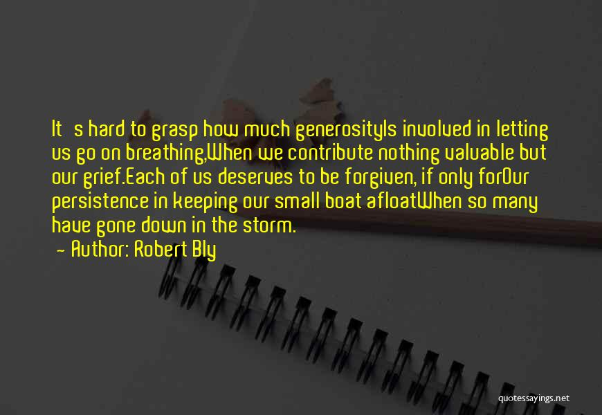 Hard To Grasp Quotes By Robert Bly