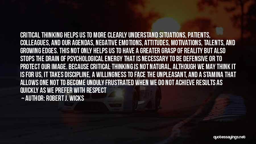 Hard To Grasp Quotes By Robert J. Wicks