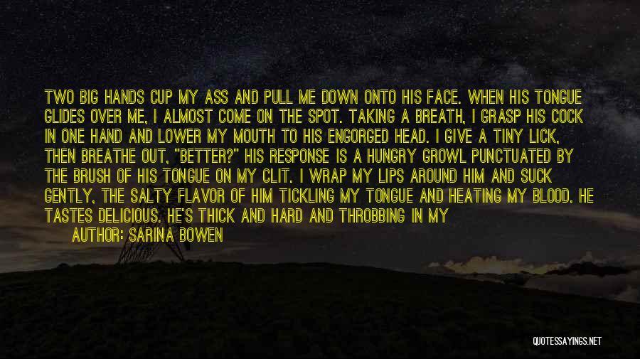 Hard To Grasp Quotes By Sarina Bowen