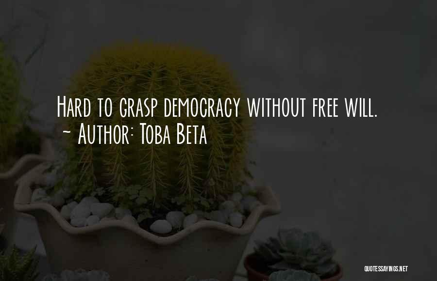 Hard To Grasp Quotes By Toba Beta