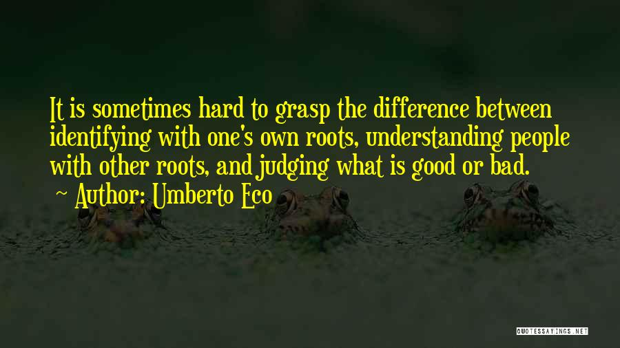 Hard To Grasp Quotes By Umberto Eco