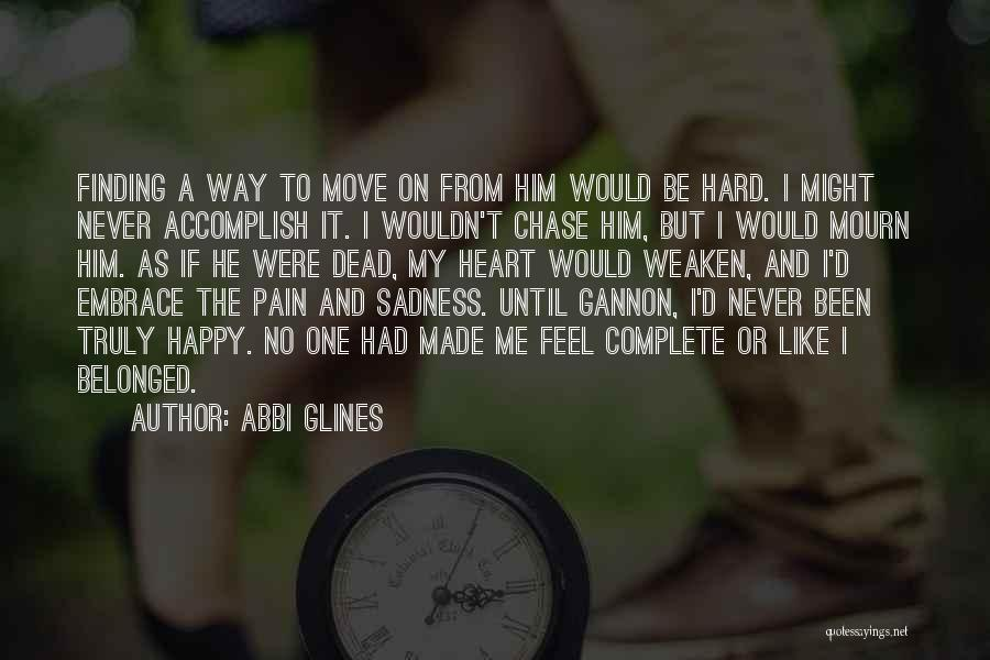 Hard To Move On Quotes By Abbi Glines