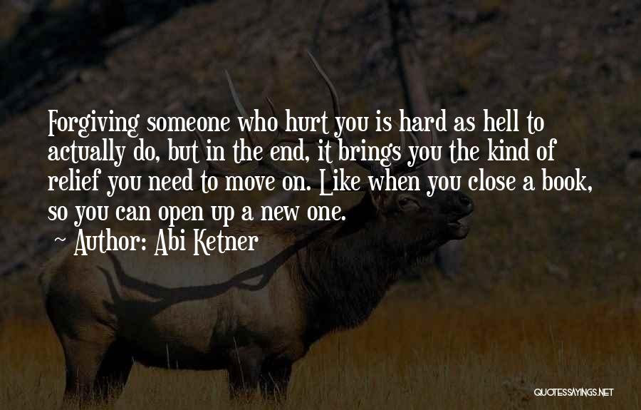 Hard To Move On Quotes By Abi Ketner