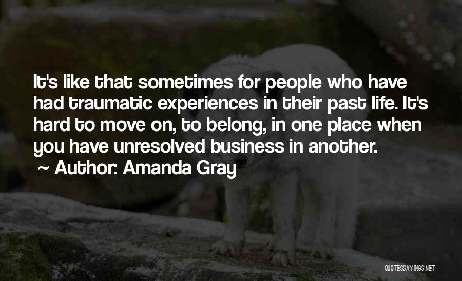 Hard To Move On Quotes By Amanda Gray