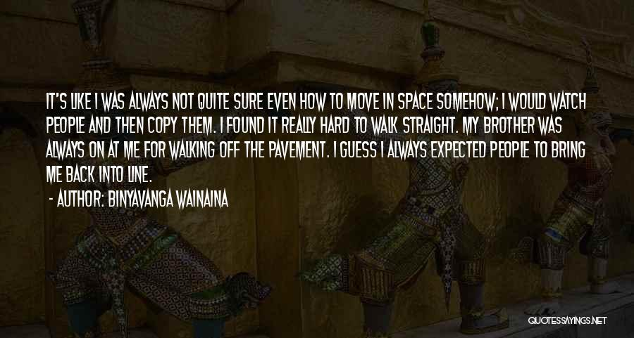 Hard To Move On Quotes By Binyavanga Wainaina