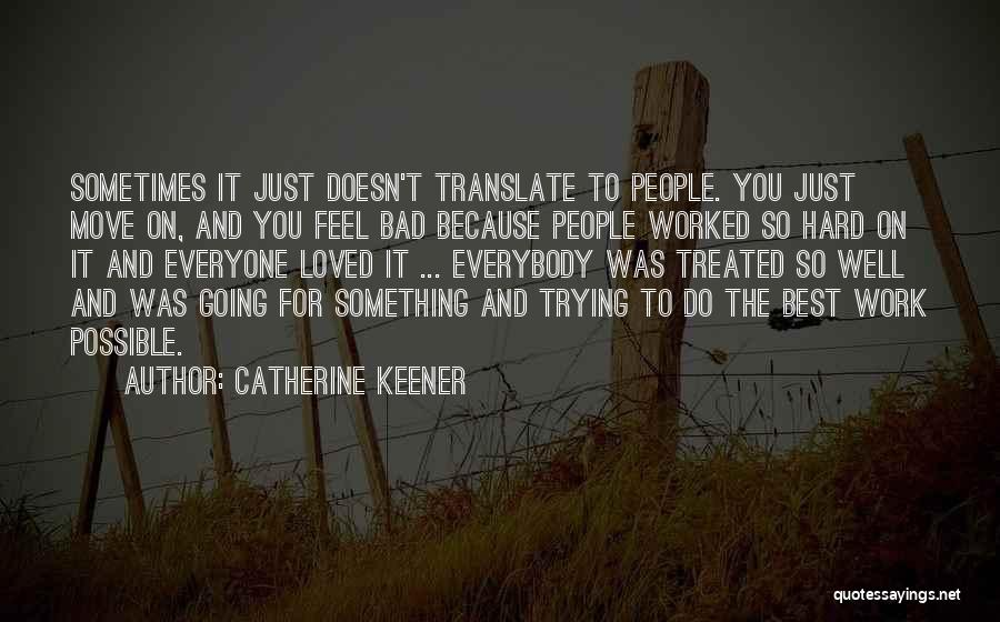 Hard To Move On Quotes By Catherine Keener